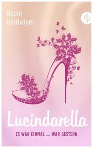 Lucindarella - Es war einmal ... war gestern.