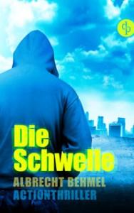 Die Schwelle - ein Action-Thriler von Albrecht Behmel