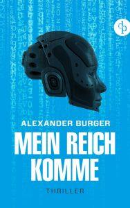 Alexander Burger – Mein Reich komme