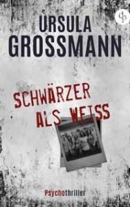Ursula Großmann – Schwärzer als Weiß