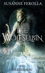Susanne Ferolla – Die Wolfselbin Teil 1