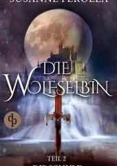 Die Wolfselbin Teil 2 – Susanne Ferolla