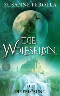 Die Wolfselbin Teil 3 – Susanne Ferolla