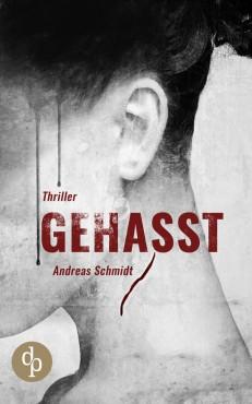 Gehasst – Andreas Schmidt