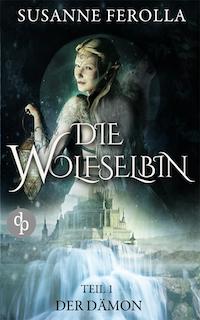Susanne Ferolla – Der tote Schatten – Die Wolfselbin – Band 1