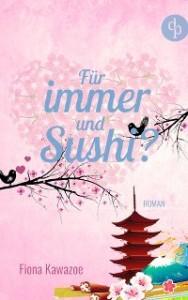 Fiona Kawazoe – Für immer und Sushi
