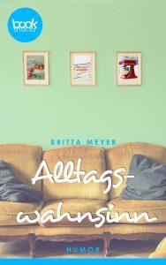 Britta Meyer – Alltagswahnsinn