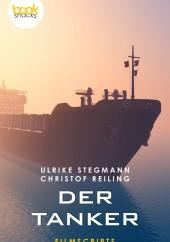 Ulrike Stegmann, Christof Reiling – Der Tanker – booksnacks, Filmscripts