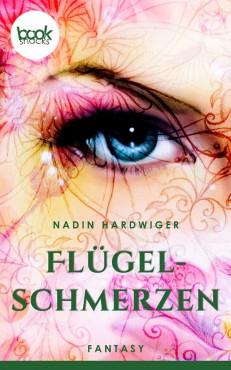 Nadin Hardwiger – Flügelschmerzen – booksnacks