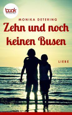 Monika Detering – Zehn und noch keinen Busen – booksnacks