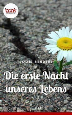 Joost Renders – Die erste Nacht unseres Lebens – booksnacks