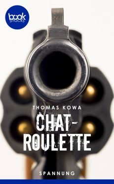 Thomas Kowa – Chatroulette – booksnacks