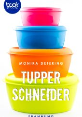 Monika Detering – Tupper Schneider – booksnacks