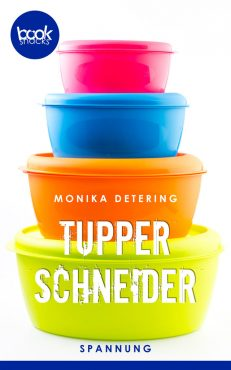 Monika Detering – Tupper Schneider – booksnacks