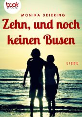 Monika Detering – Zehn, und noch keinen Busen – booksnacks