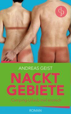 Andreas Geist – Nacktgebiete – Camping-Urlaub mal erotisch