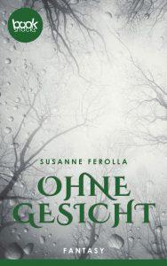 Susanne Ferolla – Ohne Gesicht – booksnacks