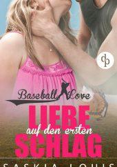 Saskia Louis – Liebe auf den ersten Schlag – Baseball Love