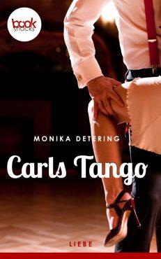 Monika Detering – Carls Tango – booksnacks