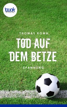 Thomas Kowa – Tod auf dem Betze – booksnacks