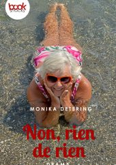 Monika Detering – Non, rien de rien – booksnacks