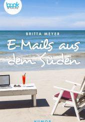 Britta Meyer – E-Mails aus dem Süden – booksnacks