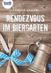 Dressel – Rendezvous im Biergarten – booksnacks