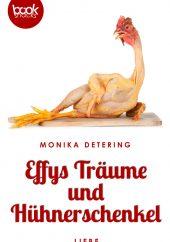 Monika Detering – Effys Träume und Hühnerschenkel – booksnacks