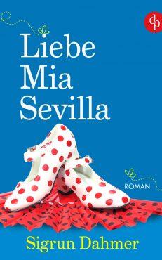Sigrun Dahmer – Liebe, Mia, Sevilla