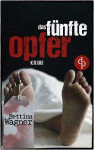 Bettina Wagner – Das fünfte Opfer