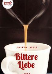 Louis, Saskia – Bittere Liebe – booksnacks