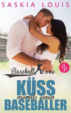 Saskia Louis – Küss niemals einen Baseballer – Baseball Love – Band 2