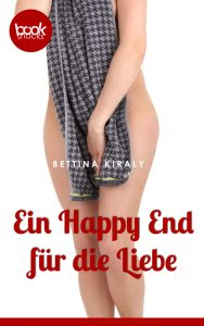 Bettina Kiraly – Ein Happy End für die Liebe – booksnacks