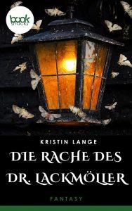 Kristin Lange – Die Rache des Dr. Lackmöller – booksnacks
