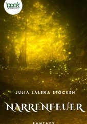 Julia Lalena Stöcken – Narrenfeuer – booksnacks