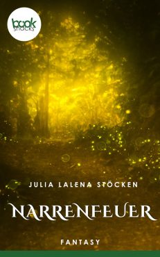 Julia Lalena Stöcken – Narrenfeuer – booksnacks