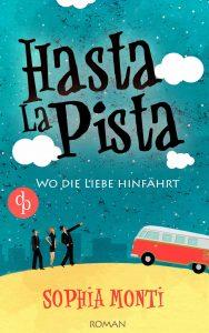 Sophia Monti – Hasta la Pista – Wo die Liebe hinfährt
