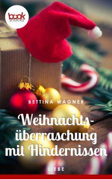 Bettina Wagner – Weihnachtsüberraschung mit Hindernissen – booksnacks