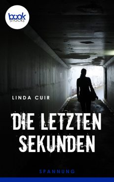 Linda Cuir – Die letzten Sekunden – booksnacks