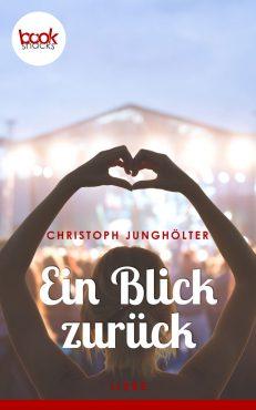Christoph Junghölter – Ein Blick zurück – booksnacks