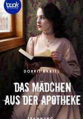 Dorrit Bartel – Das Mädchen aus der Apotheke – booksnacks