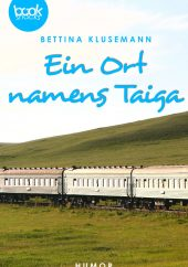 Bettina Klusemann – Ein Ort namens Taiga – booksnacks