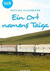 Bettina Klusemann – Ein Ort namens Taiga – booksnacks