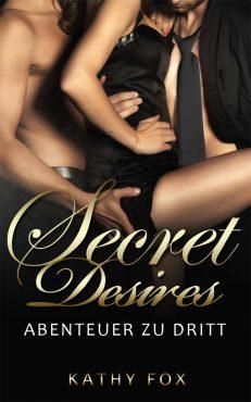 Kathy Fox – Secret Desires – Abenteuer zu dritt