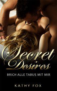 Kathy Fox – Secret Desires – Brich alle Tabus mit mir