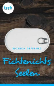 Monika Detering – Fichtenichts Seelen – booksnacks