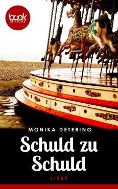 Monika Detering – Schuld zu Schuld – booksnacks