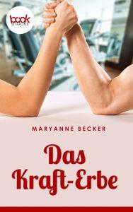 Maryanne Becker – Das Kraft-Erbe – booksnacks