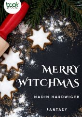 Nadin Hardwiger – Merry WitchMas – booksnacks
