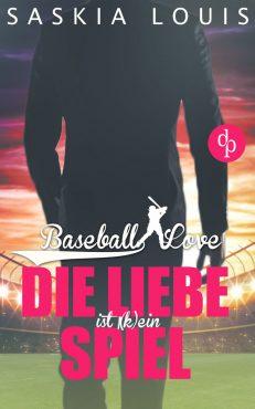 Saskia Louis – Baseball Love – Die Liebe ist (k)ein Spiel
